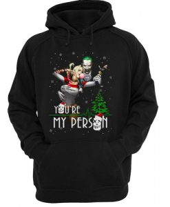 Harley Quinn and Joker You're My Person Hoodie