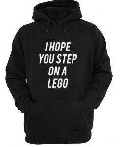 I Hope You Step On A Lego Hoodie