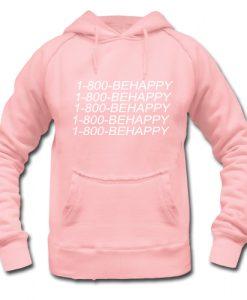 1800-BEHAPPY HOODIE
