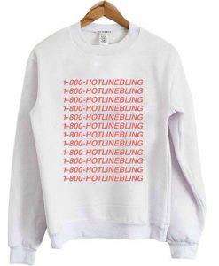 1-800-HOTLINEBLING sweatshirt