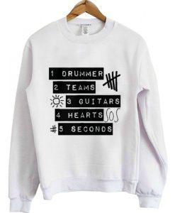 5sos 1 Drummer 2 Teams 3 Guitars 4 Hearts 5 seconds Sweatshirt