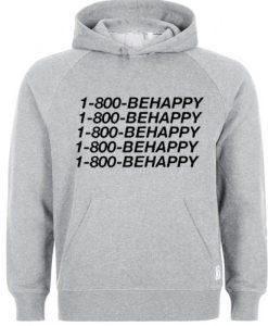 1 800 behappy hoodie