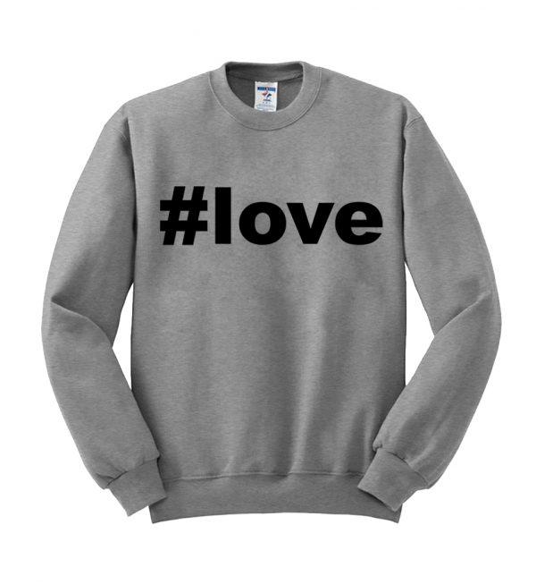 #love sweatshirt