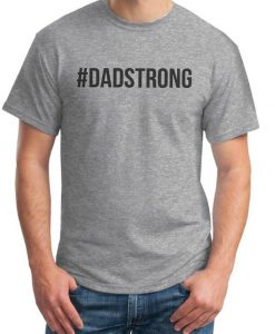 #DADSTRONG T-shirt