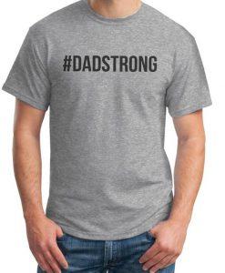 #DADSTRONG T-shirt