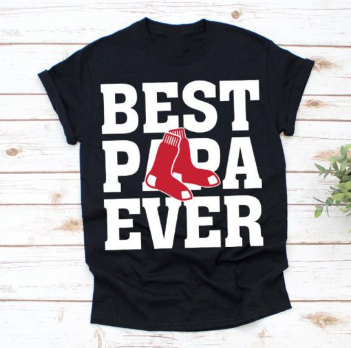 Best Papa Ever Boston Red Sox Baseball Team Shirt