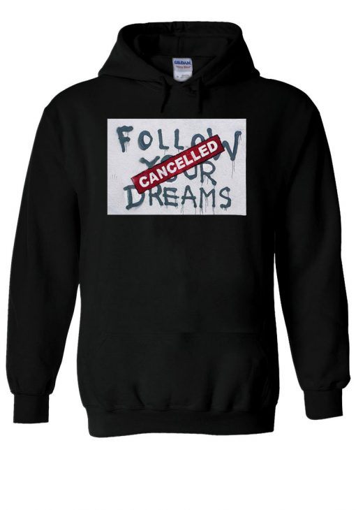 Banksy Follow Your Dream Cancelled Hoodie