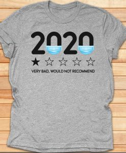 2020 Very Bad, Would Not Recommend Tshirt