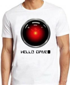 Hello Dave T Shirt A Space Odessey Hal 9000 Vintage